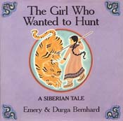 The Girl Who Wanted to Hunt:<br/>A Siberian Tale