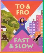 To & Fro, Fast & Slow